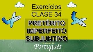 clases de portugus clase 34 2 ejercicios pretrito imperfeito subjuntivo nivel b2
