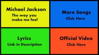 Michael Jackson - The way you make me feel // Music Lyric Links