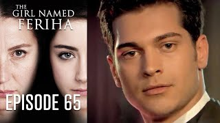 The Girl Named Feriha - 65 Episode