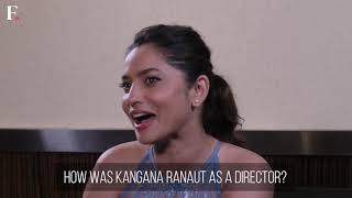 Ankita Lokhande on Kangana Ranaut as a director in Manikarnika and more