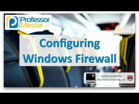 Descargar Video Configuring Windows Firewall - CompTIA A+ 220-902 - 1.6