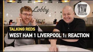 Baixar West Ham 1 Liverpool 1: Reaction   Talking Reds