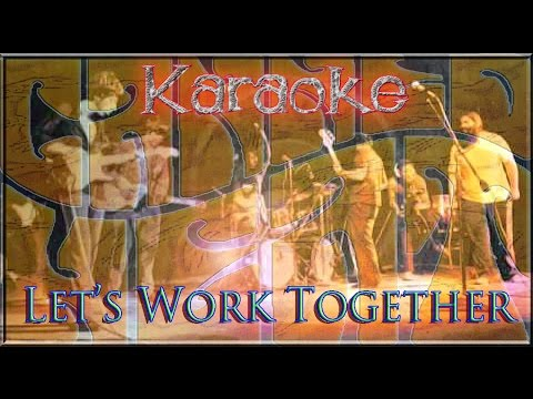 Canned Heat * Karaoke Of Let's Work Together