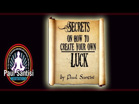 3D Sound Guided Meditation SECRETS ON HOW TO CREATE YOUR OWN LUCK Paul Santisi