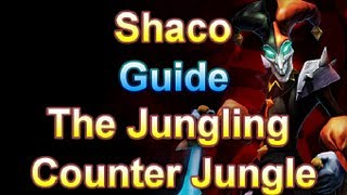 Shaco The Jungling Counter Jungle Guide - League of Legends