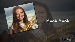 Video Joana D`Arc - Mexe Mexe download MP3, 3GP, MP4, WEBM, AVI, FLV November 2018