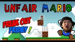 Freak Out Friday #2 - Unfair Mario - TOO MUCH RAGE!