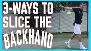 3 Ways To Hit a Slice Backhand - Backhand Slice Technique - Tennis Lesson