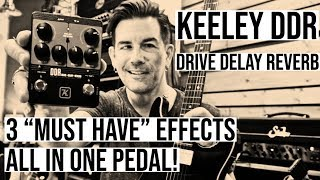 DRIVE, DELAY, REVERB.. in 1 PEDAL! KEELEY DDR
