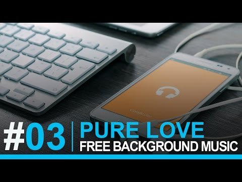 Music Bacground - Pure Love CC0 | No copyright