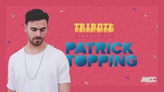 Patrick Topping set 2017 - tribute tracks | DJ MACC