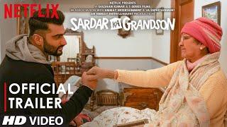 Sardar Ka Grandson | Official Trailer | Arjun Kapoor, Neena Gupta, Rakul Preet Singh