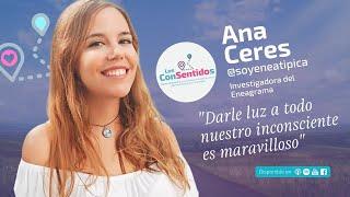 Ana Ceres @soyeneatipica Investigadora del Eneagrama | Los Consentidos 003