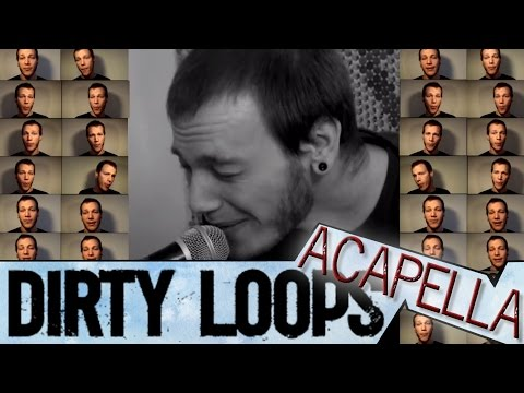 "Dirty Loops aCapella! ""Hit Me"" a Cover Parody Multitrack by Dan-Elias Brevig"