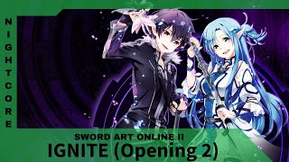 Nightcore - Ignite Male version [Sword Art Online OP 2]