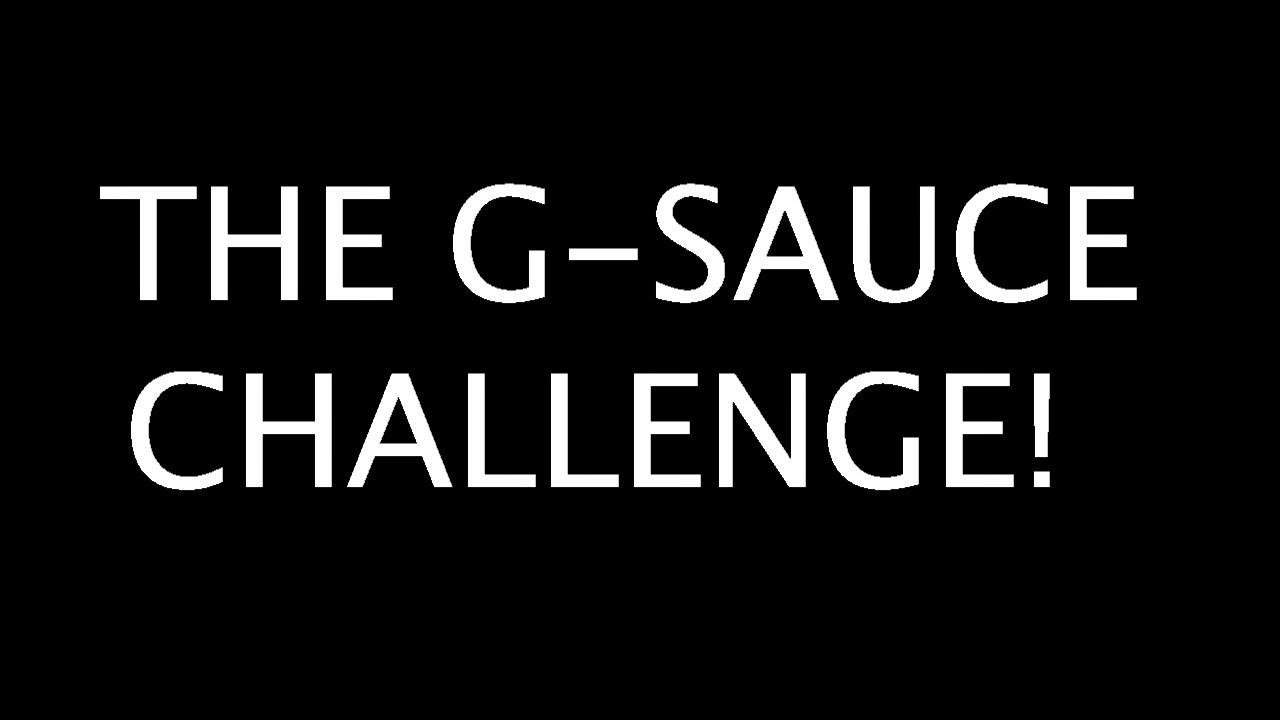 G-SAUCE CHALLENGE TRAILER!