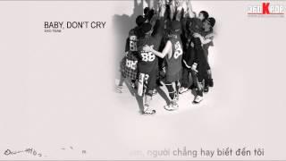 [Vietsub] EXO - Baby Don't Cry (Kor ver) [EXO Team]