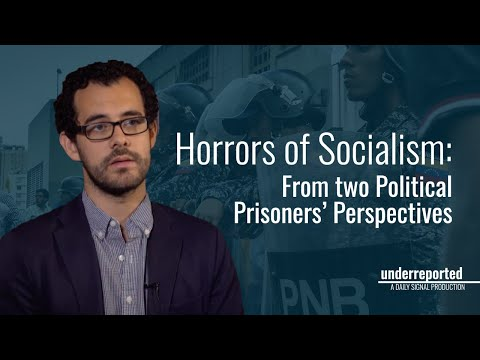Underreported: Meet 2 Political Prisoners From Socialist Venezuela | The Daily Signal