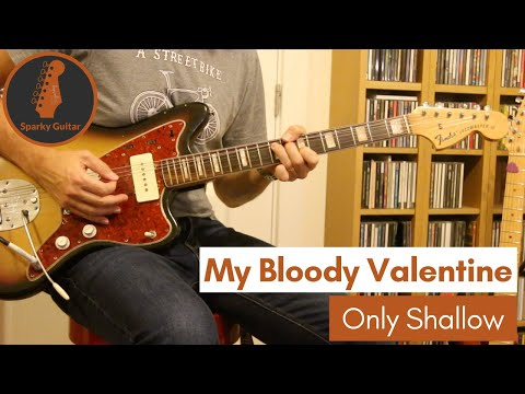 Only Shallow - My Bloody Valentine (Guitar Cover)