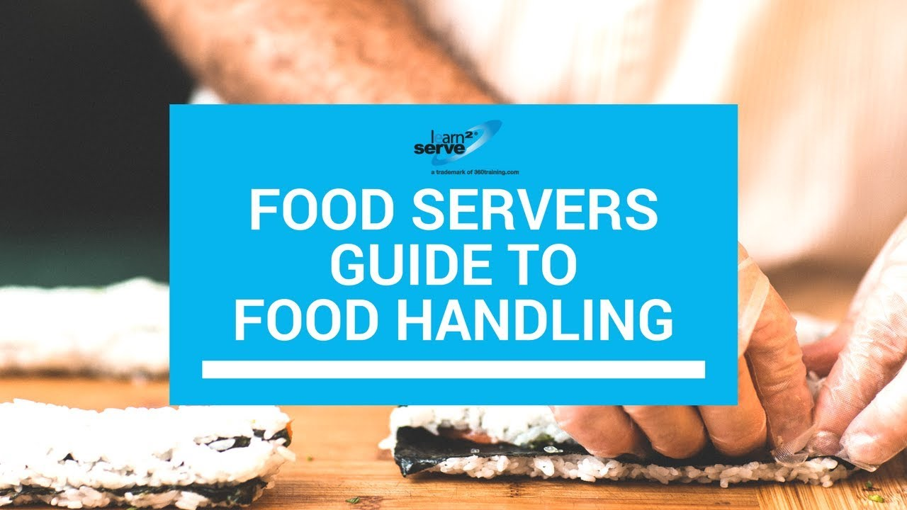 Food Servers Guide To Food Handling Learn2serve Youtube