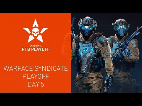 Warface Syndicate: Playoff. Day 5