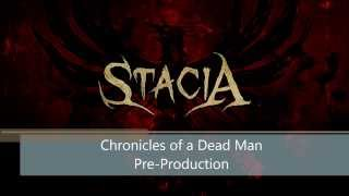 Stacia - Chronicles of a Dead Man (Ep. Pre - Production)