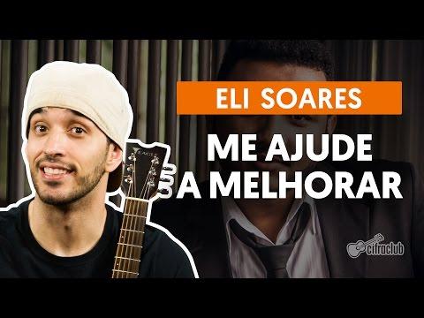 Me Ajude A Melhorar - Eli Soares (aula De Violão)