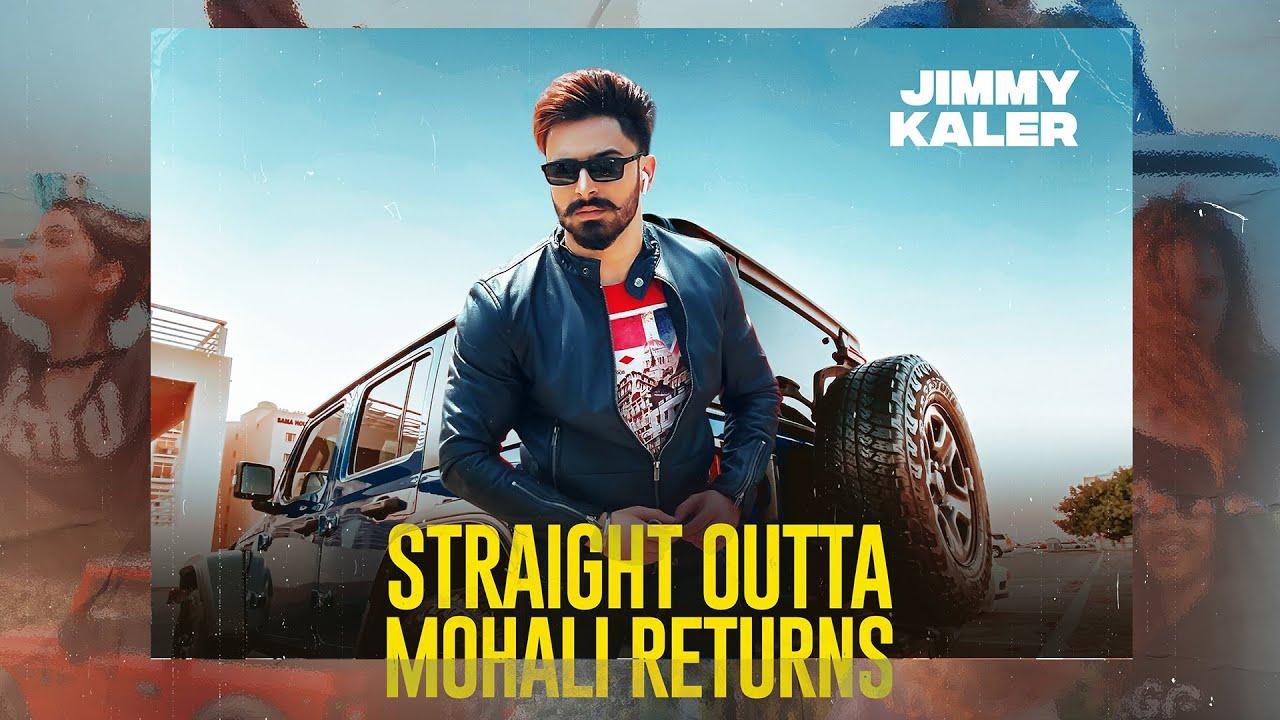 Straight Outta Mohali Returns   Jimmy Kaler   New Punjabi Songs 2021   Latest Punjabi Songs 2021