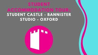 Student Castle - Bannister Studio - Student Accommodation Room Tour - Oxford