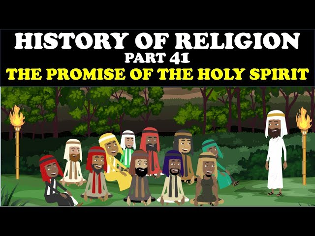 HISTORY OF RELIGION (Part 41): PROMISE OF THE HOLY SPIRIT