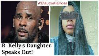 R. Kelly's Daughter speaks out!