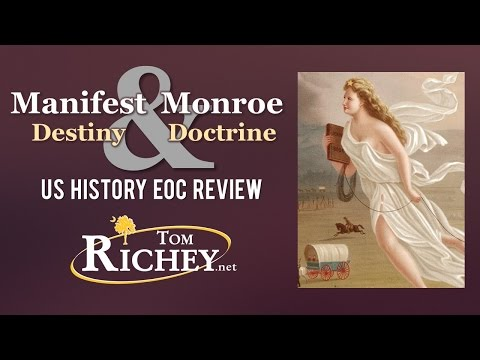 The Monroe Doctrine And Manifest Destiny (US History EOC Review - USHC 2.2)
