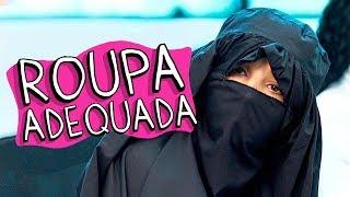 Vídeo - Roupa Adequada