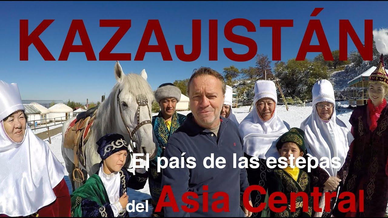 KAZAJISTN descubriendo las estepas del Asia Central  YouTube