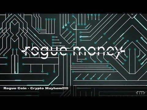 Rogue Coin: Crypto Mayhem!!!!! (03/05/2018)