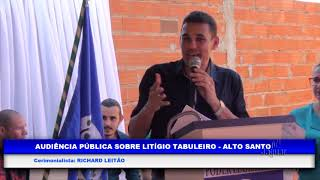 AUDIÊNCIA PÚBLICA SOBRE LITÍGIO - TABULEIRO/ALTO SANTO