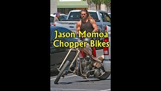Jason Momoa Chopper Bikes