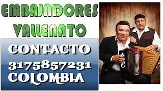 LOS EMBAJADORES DEL VALLENATO LA LIRA 2019, CONTACTO 3175857231 Colombia.