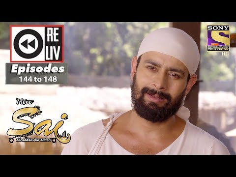 Weekly Reliv - Mere Sai - 16th April to 20th April 2018 - Episode 144 to 148