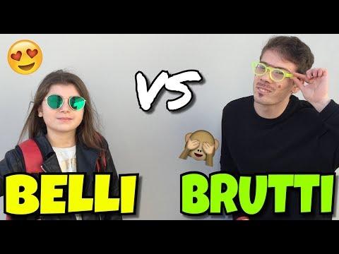 BELLI VS BRUTTI