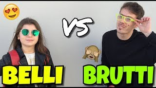 BELLI VS BRUTTI