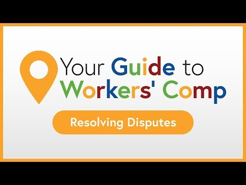 Resolving Disputes   Your Guide To Workers' Comp