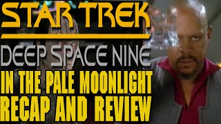 "Star Trek: Deep Space Nine Season 6 Episode 19 ""In the Pale Moonlight"" Recap and Review"