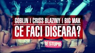 Criss Blaziny   Goblin   Big Mak - Ce Faci Diseara? (2014)