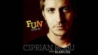 vuclip Ciprian Robu feat. Blanche - Fun (O Eh A)