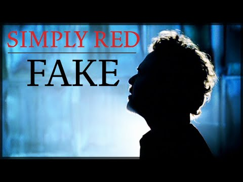 Simply Red - Fake (Official Video)