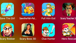 Save The Girl,Save The Fish,Pull Him Out,Scary Teacher 3D,Scary Robber,Clue Hunter,Scary Boss 3D