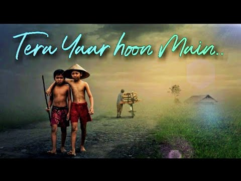 tera-yaar-hu-|-anjan-hazarika-|-yuva-|-sonu-ki-titu-ki-sweety-|-arijit-singh-|-friendship-song