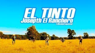 JOSEPTH EL RANCHERO · EL TINTO (Edición Especial)
