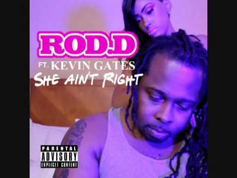 """Rod-D ft.Kevin Gates & Daone """"She Ain't Right"""" (Remix)"""
